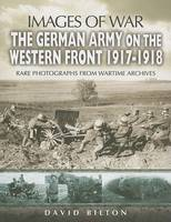 The German Army on the Western Front 1917-1918 (Paperback)