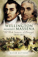 Wellington Against Massena: The Third Invasion of Portugal 1810-1811 (Hardback)
