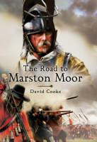 Road to Marston Moor, The (Hardback)