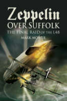 Zeppelin Over Suffolk: the Final Raid of L48 (Paperback)