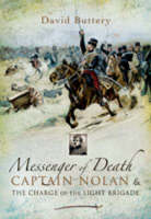 Messenger of Death: Captain Nolan and the Charge of the Light Brigade (Hardback)