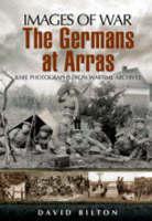 The Germans at Arras - Images of War (Paperback)
