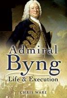 Admiral Byng: His Rise and Execution (Hardback)