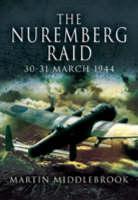 The Nuremberg Raid: 30-31 March 1944 (Hardback)