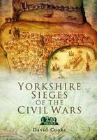 Yorkshire Sieges of the Civil Wars (Paperback)