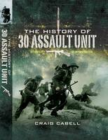 The History of 30 Assault Unit: Ian Fleming's Red Indians (Hardback)