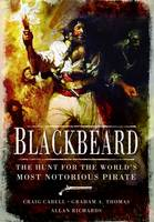 Blackbeard: The Hunt for the World's Most Notorious Pirate (Hardback)
