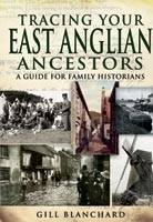 Tracing Your East Anglian Ancestors: a Guide for Family Historians (Paperback)