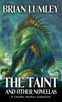 The Taint and Other Novellas: A Cthulhu Mythos Collection - Mythos Tales (Paperback)