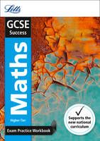 GCSE 9-1 Maths Higher Exam Practice Workbook, with Practice Test Paper - Letts GCSE 9-1 Revision Success (Paperback)