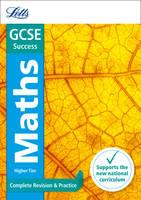 GCSE 9-1 Maths Higher Complete Revision & Practice - Letts GCSE 9-1 Revision Success (Paperback)