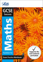 GCSE 9-1 Maths Foundation Exam Practice Workbook, with Practice Test Paper - Letts GCSE 9-1 Revision Success (Paperback)