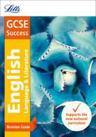 GCSE 9-1 English Language and English Literature Revision Guide - Letts GCSE 9-1 Revision Success (Paperback)