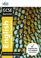 GCSE 9-1 English Language and English Literature Exam Practice Workbook, with Practice Test Paper - Letts GCSE 9-1 Revision Success (Paperback)