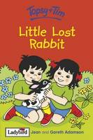 Little Lost Rabbit - Topsy & Tim No. 33 (Hardback)