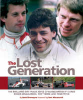The Lost Generation: The Tragically Short Lives of 1970s British F1 Drivers Roger Williamson, Tony Brise and Tom Pryce (Hardback)