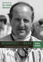 Memories of the Bear: A Biography of Denny Hulme (Hardback)