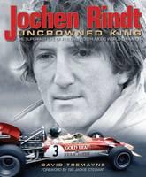 Jochen Rindt: Uncrowned King (Hardback)