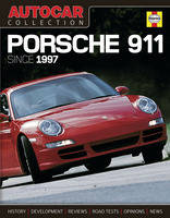 """Autocar"" Collection: Porsche 911 Since 1997: The Best Words, Photos and Data from the World's Oldest Car Magazine (Hardback)"
