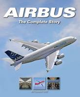 Airbus: The Complete Story (Hardback)