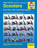 Twist And Go (Automatic Transmission) Scooters Service And Repair Manual: 50 to 250 cc with carburettor engines (Paperback)