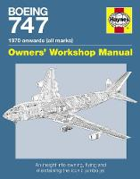 Boeing 747 Manual: An insight into owning, flying and maintaining the iconic jumbo jet (Hardback)