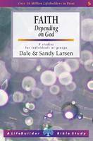 Faith: Depending on God - LifeBuilder Bible Study (Paperback)