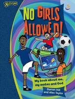 No Girls Allowed!: My Book About Me, My Mates and God (Paperback)