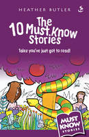 The 10 Must Know Stories: Tales You've Just Got to Read! - Must Know Stories (Paperback)