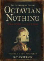 The Astonishing Life of Octavian Nothing, Traitor to the Nation: v. 1 (Paperback)