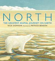 North: The Greatest Animal Journey on Earth (Hardback)