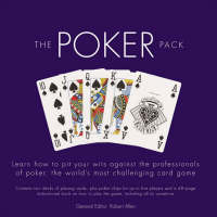 The Poker Pack: Learn How to Pit Your Wits Against the Professionals of Poker, the World' S Most Challenging Card Game