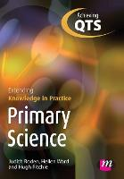 Primary Science: Extending Knowledge in Practice - Transforming Primary QTS Series (Paperback)