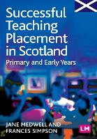 Successful Teaching Placement in Scotland Primary and Early Years - Books for Scotland Series (Paperback)