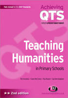 Teaching Humanities in Primary Schools - Achieving QTS Series (Paperback)