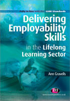 Delivering Employability Skills in the Lifelong Learning Sector - Further Education and Skills (Paperback)