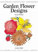 Garden Flower Designs - Design Source Books Bk. 22 (Paperback)