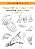 Art of Drawing: Drawing Hands & Feet: Form, Proportions, Gestures and Actions - Art of Drawing (Paperback)