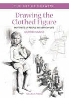 Drawing the Clothed Figure: Portraits of People in Everyday Life (Paperback)