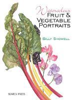 Watercolour Fruit and Vegetable Portraits (Hardback)