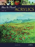 How to Paint: Acrylics - How to Paint (Paperback)