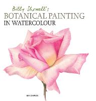 Billy Showell's Botanical Painting in Watercolour (Hardback)