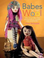 Babes in the Wool: How to Knit Beautiful Fashion Dolls, Clothes & Accessories (Paperback)