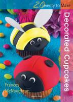 Twenty to Make: Decorated Cupcakes - Twenty to Make (Paperback)