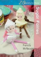 Twenty to Make: Sugar Fairies - Twenty to Make (Paperback)