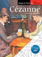 Ready to Paint the Masters: Cezanne: In Acrylics - Ready to Paint the Masters (Paperback)