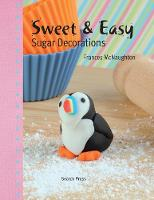 Sweet & Easy Sugar Decorations (Hardback)