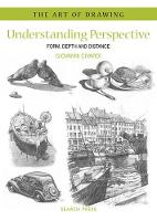 Art of Drawing: Understanding Perspective: Form, Depth and Distance - Art of Drawing (Paperback)