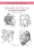 Art of Drawing: Heads & Faces: With Character and Expression - Art of Drawing (Paperback)