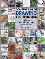 Compendium of Drawing Techniques: 200 Tips and Techniques and Trade Secrets (Paperback)